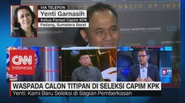 VIDEO: Waspada Calon Titipan di Seleksi Capim KPK (2-3)