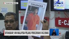 VIDEO: Ditangkap, Perampok 6 Kg Emas WN Malaysia
