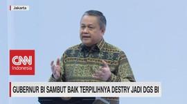 VIDEO: Gubernur BI Sambut Baik Terpilihnya Destry Jadi DGS BI