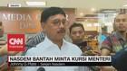 VIDEO: Nasdem Bantah Minta Kursi Menteri