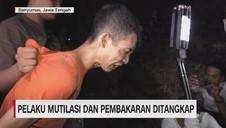 VIDEO: Pelaku Mutilasi dan Pembakaran Ditangkap