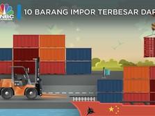 Video: Ini 10 Barang Impor Dari China yang Banjiri RI