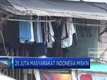 Waduh, 25 Juta Masyarakat Indonesia Masih Miskin
