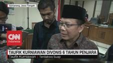 VIDEO: Taufik Kurniawan Divonis 6 Tahun Penjara