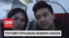 VIDEO: Youtuber Dipolisikan Maskapai Garuda