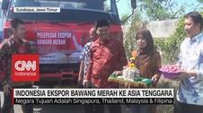 VIDEO: Indonesia Ekspor Bawang Merah Ke Asia Tenggara