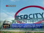BSDE Catat Marketing Sales Rp 2,7 T