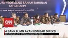 VIDEO: 4 Bank BUMN Akan Rombak Direksi