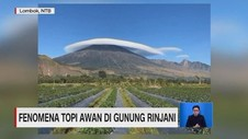 VIDEO: Fenomena Topi Awan di Gunung Rinjani