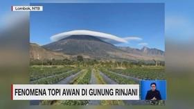 VIDEO: Fenomena Topi Awan di Gunung Rinjani
