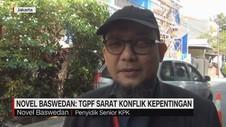 VIDEO: Novel Baswedan Sebut TGPF Penuh Konflik Kepentingan
