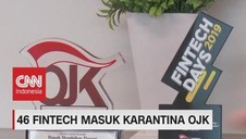 VIDEO: 46 Fintech Masuk Karantina OJK