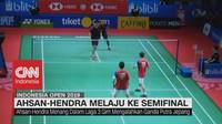 VIDEO: Ahsan-Hendra Menang Laga 3 Gim, Melaju ke Semifinal