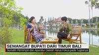 VIDEO: Semangat Bupati Dari Timur Bali (1-5)