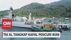 VIDEO: TNI AL Tangkap Kapal Pencuri Ikan