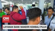 VIDEO: Layanan Bank Mandiri Kembali Pulih