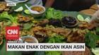 VIDEO: Makan Enak Dengan Ikan Asin