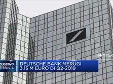 Deutsche Bank Merugi EUR 3,15 M di Q2-2019