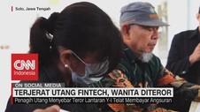 VIDEO: Terjerat Utang Fintech, Wanita Diteror