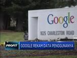 Diam-diam Google Rekam Data Penggunanya