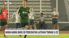 VIDEO: Nama-nama Baru di Pemusatan Latihan Timnas U-23