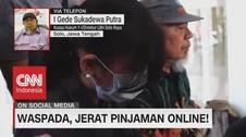 VIDEO: Waspada! Jeratan Pinjaman Online