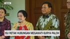 VIDEO: Isu Retak Hubungan Megawati Surya Paloh