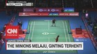 VIDEO: The Minions Melaju, Ginting Terhenti