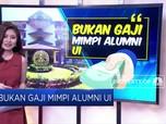 Bukan Gaji Mimpi Alumni UI