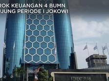 Borok Keuangan 4 BUMN di Ujung Periode I Jokowi