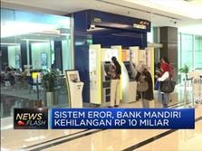 Sistem Eror, Uang Rp 10 Miliar Bank Mandiri