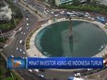 Minat Investor Asing Ke Indonesia Turun