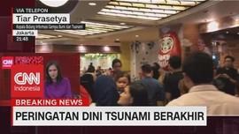 VIDEO: Peringatan Dini Tsunami Berakhir