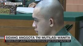 VIDEO: Sidang Anggota TNI Mutilasi Wanita