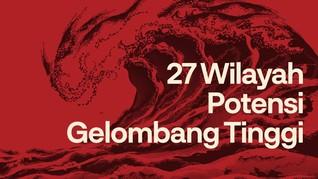 INFOGRAFIS: 27 Wilayah Potensi Gelombang Tinggi 4 Meter