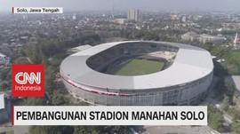 VIDEO: Pembangunan Stadion Manahan Solo