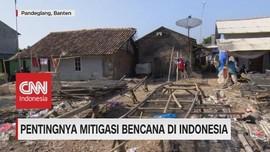VIDEO: Pentingnya Mitigasi Bencana di Indonesia