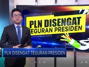 PLN Disengat Teguran Presiden