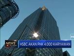 HSBC Akan PHK 4.000 Karyawan Di Seluruh Dunia