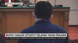VIDEO: Bupati Cianjur Dituntut 8 Tahun Penjara