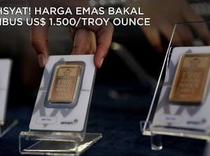 Dahsyat! Harga Emas Bakal Tembus US$ 1.500/troy ounce