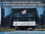 Kinerja Emiten BUMN: BRI Laba Terbesar, Telkom Jawara Omzet