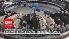 VIDEO: Ekspansi Bisnis Produsen Susu Tiongkok