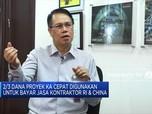 KCIC Akan Cairkan Pinjaman USD 2,5 Miliar