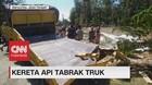 VIDEO: Kereta Api Tabrak Truk