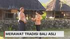 VIDEO: Merawat Tradisi Bali Asli (3-5)