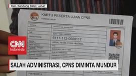 VIDEO: Salah Administrasi, CPNS Diminta Mundur