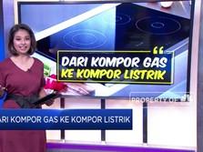 Setelah Mobil Listrik, Pemerintah Dorong Kompor Listrik