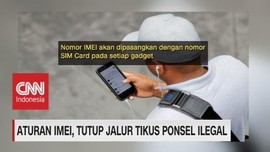VIDEO: Aturan IMEI, Tutup Jalur Tikus Ponsel Ilegal