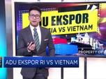 Adu Kuat Ekspor Indonesia VS Vietnam